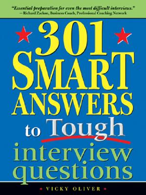 301 Smart Answers to Tough Interview Questions By Oliver, Vicky